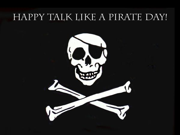 It's time to...talk like a pirate matey! #celebrate #itstime
