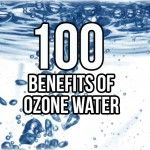 100 Benefits of Ozone Therapy                                                                                                                                                     More