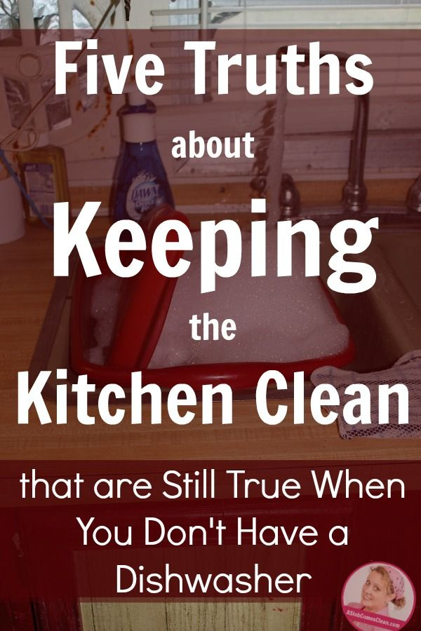 Five Truths about Cleaning the Kitchen that are Still True If You Don t  Have a Dishwasher. 165 best images about Kitchen Hacks on Pinterest   Kitchen tips