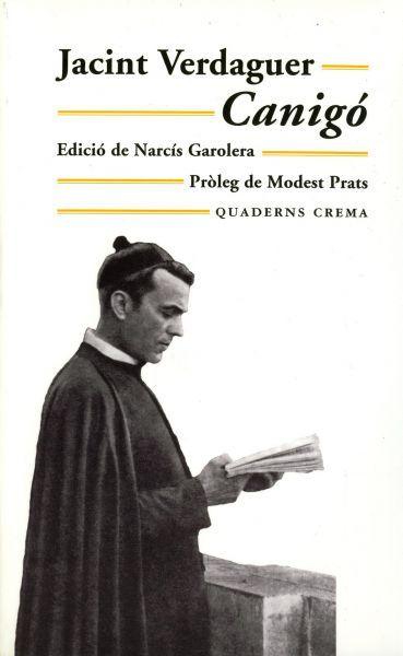 Jacint Verdaguer. Canigó. Barcelona: Edicions dels Quaderns Crema, 2011. 254 p. (Mínima Minor; 67)  Catalunya (1886)