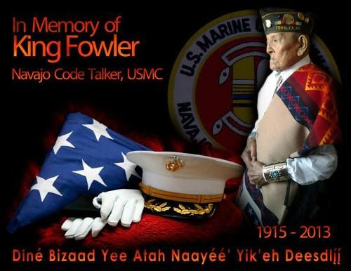 RIP, King Fowler. 1915-2013, Navajo Code Talker and U.S. Marine who helped win WWII.
