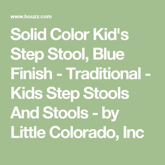 Solid Color Kid's Step Stool, Blue Finish - Traditional - Kids Step Stools And Stools - by Little Colorado, Inc