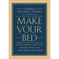 Make Your Bed by William H. Mcraven