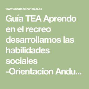 Guía TEA Aprendo en el recreo desarrollamos las habilidades sociales -Orientacion Andujar