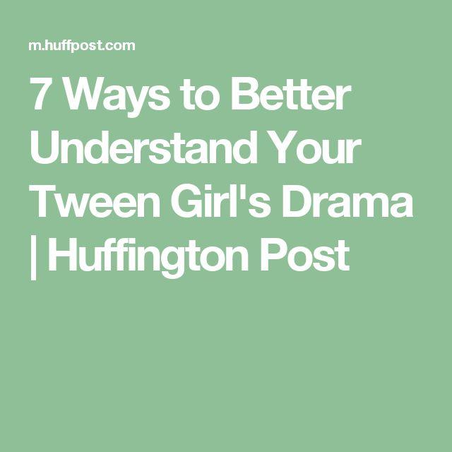 7 Ways to Better Understand Your Tween Girl's Drama | Huffington Post