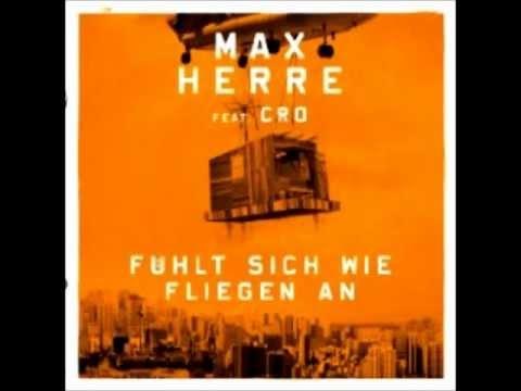 Max Herre Feat. Cro - Fühlt Sich Wie Fliegen An (Full Version)