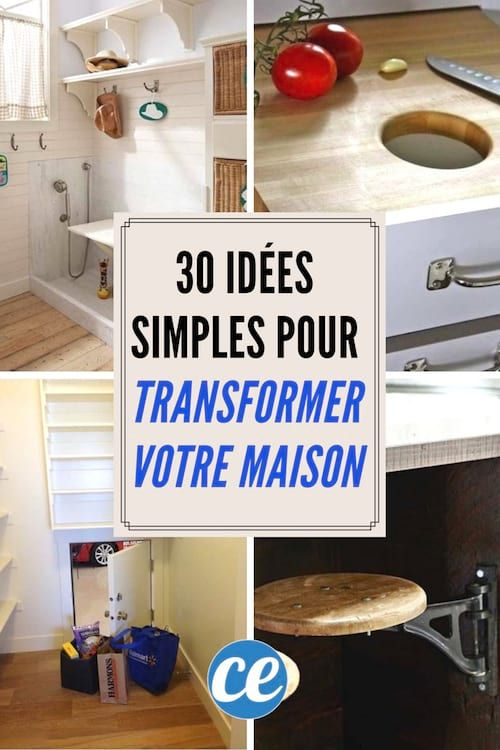 30 Idées Simples Et Ingénieuses Qui Vont Améliorer Votre Maison.