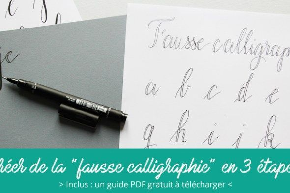 Créer une «fausse calligraphie» en 3 étapes (un guide PDF à télécharger inclus)
