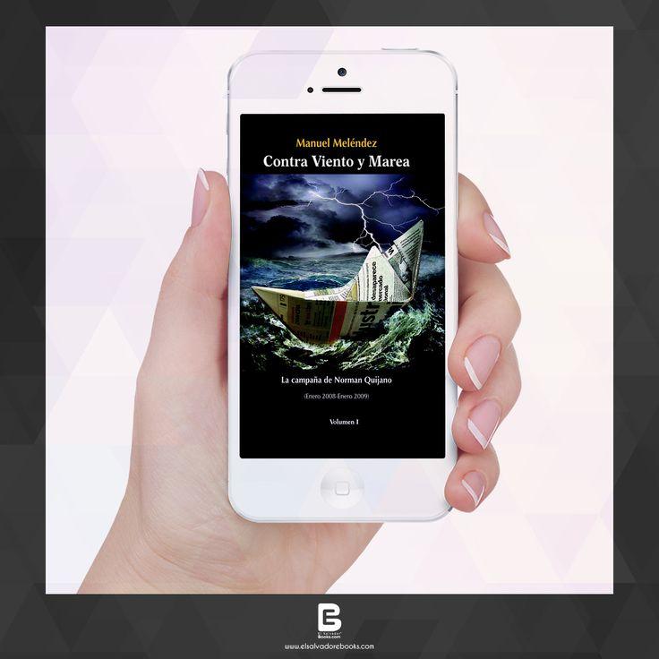 CONTRA VIENTO Y MAREA MANUEL MÉLENDEZ  Nadie, ni el más optimista, creía que Norman Quijano, podría ganar la alcaldía de San Salvador. Todo estaba en su contra. Todas las encuestas decían que la ganadora sería su rival, la doctora Violeta Menjivar...  Encuéntralo: http://ebooksnuevo.businesscatalyst.com/books/contra-viento-y-marea #ebooks #books