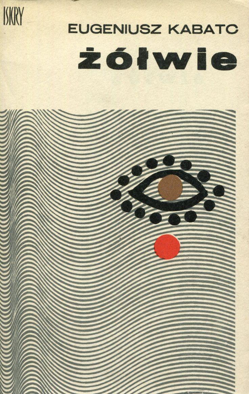 """""""Żółwie"""" Eugeniusz Kabatc Cover by Joanna Grabowska Published by Wydawnictwo Iskry 1966"""