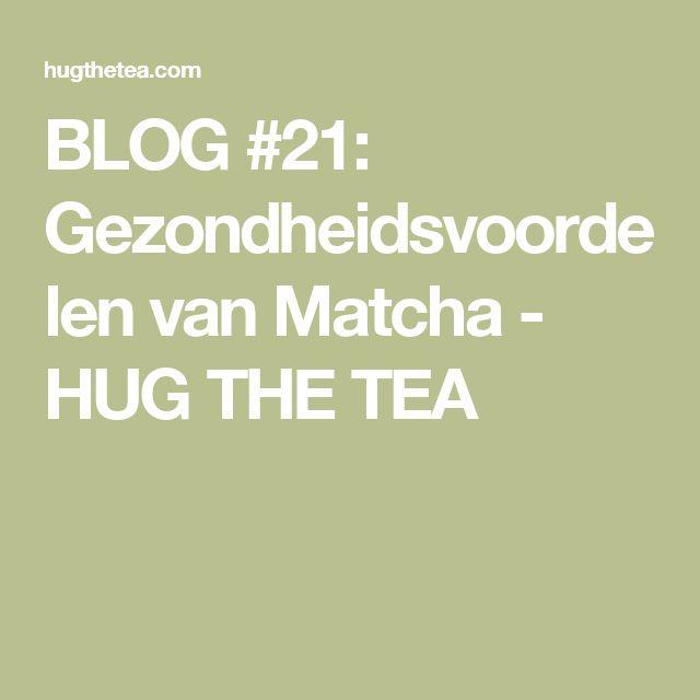 Gezondheidsvoordelen van Matcha - HUG THE TEA #matcha #thee