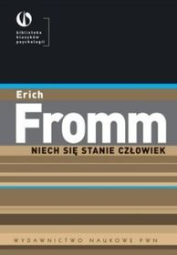 Niech się stanie człowiek-Fromm Erich