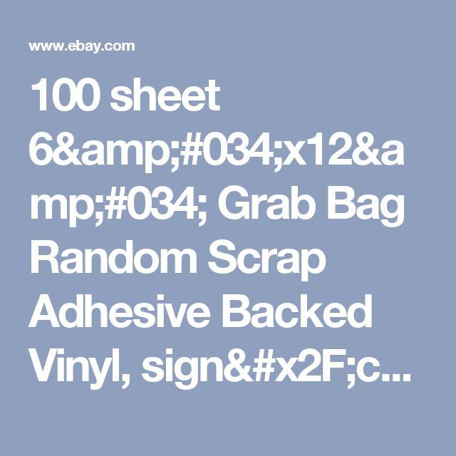 "100 sheet 6""x12"" Grab Bag Random Scrap Adhesive Backed Vinyl, sign/craft/decals  | eBay"