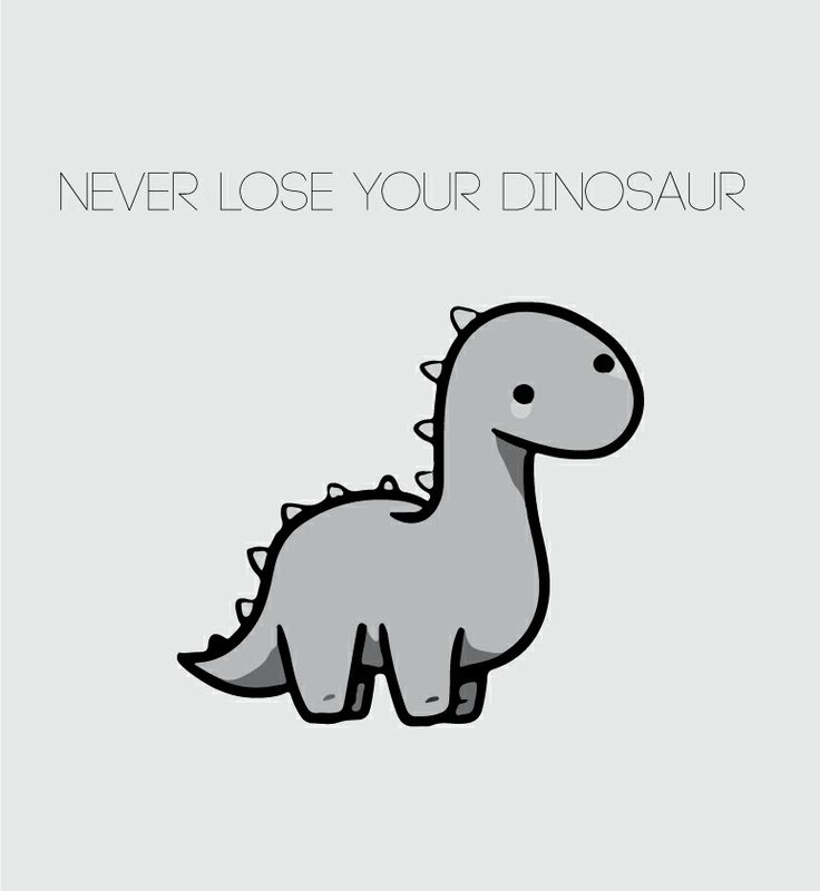 """""""never lose your dinosaur"""""""