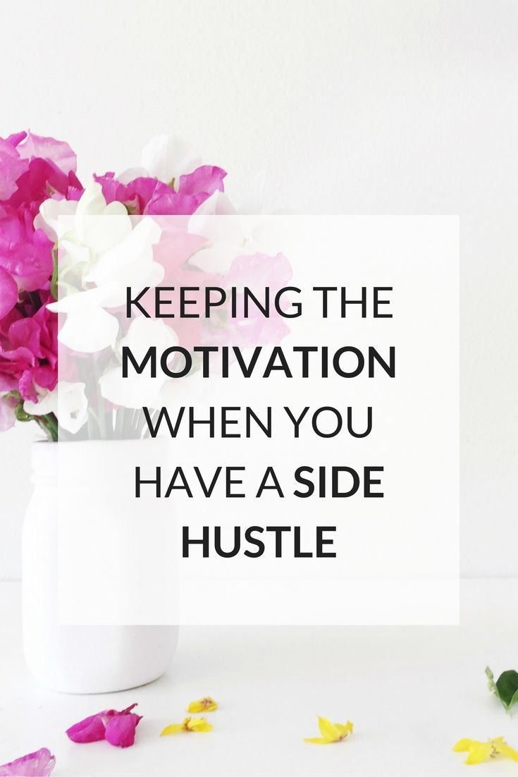 Keeping the Motivation When You Have A Side Hustle How to keep the motivation going when you have a side hustle.  http://www.kairenvarker.co.uk/keeping-motivation-side-hustle/