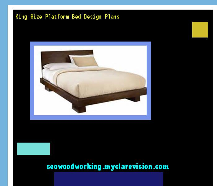King Size Platform Bed Design Plans 091351 - Woodworking Plans and Projects!