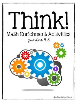 THINK!  Math Enrichment Activities for Active Engagement and Critical Thinking! Perfect for fast finishers and math anchor activities! These math enrichment activities are a highly engaging way to challenge your little geniuses and fast finishers.  Your students will utilize critical thinking and problem solving skills while building a deep and solid understanding of various math concepts.
