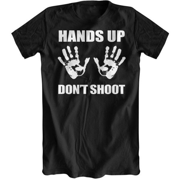 Hands Up Dont Shoot T-Shirt (Ferguson, St. Louis):Amazon:Clothing ($13) ❤ liked on Polyvore featuring tops