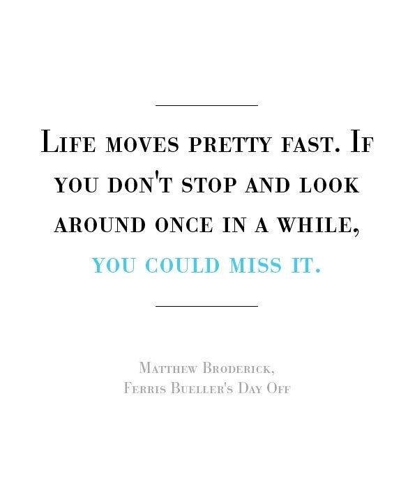 Ferris Bueller Quote: Favorite Quotes And Sayings