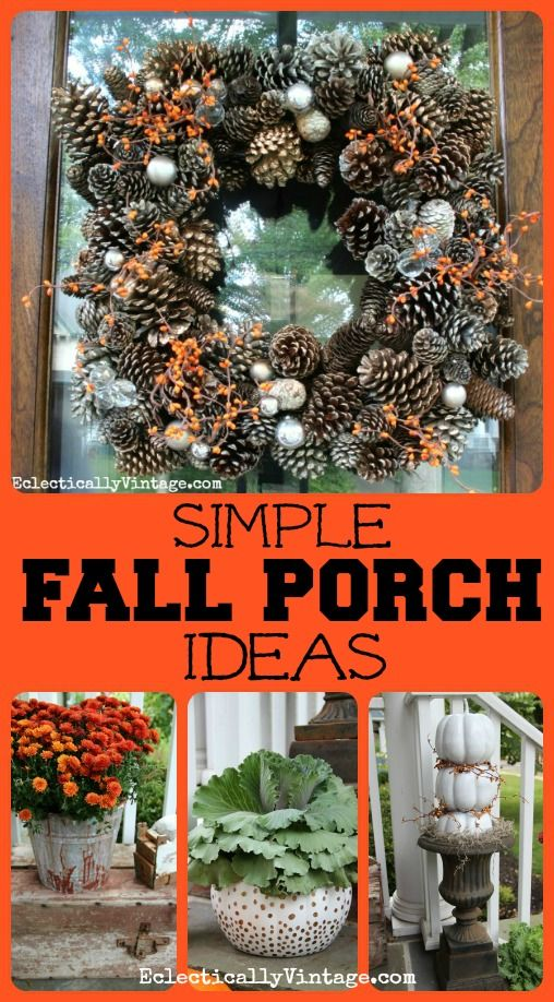 Simple #Fall Porch Decorating Ideas -  tons of unique DIY ideas! eclecticallyvintage.com