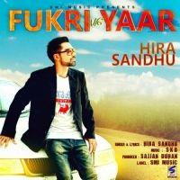Fukri vs Yaar Is The Single Track By Singer Hira Sandhu.