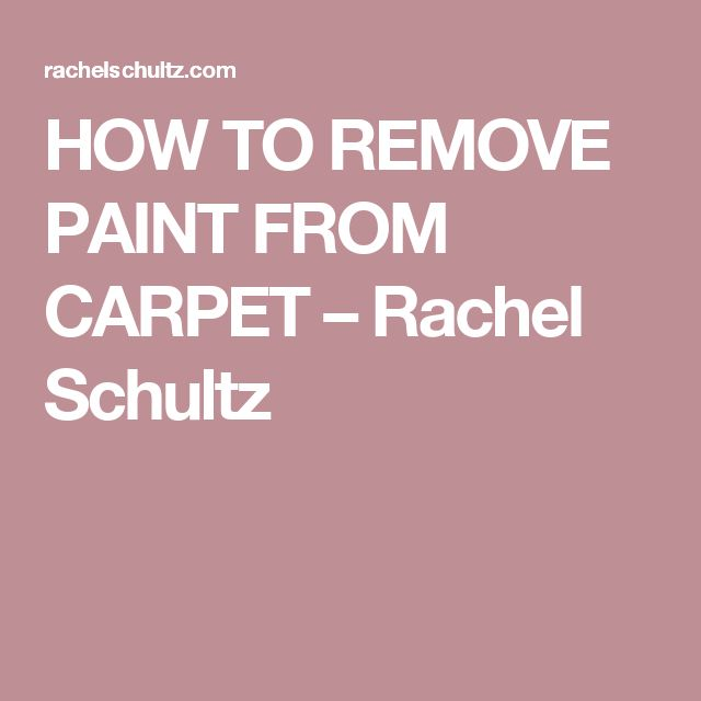 Best 25+ Remove Paint From Carpet Ideas On Pinterest