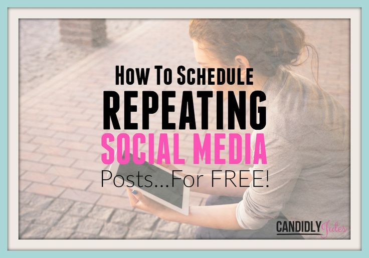 How To Schedule Repeating Social Media Posts For Free