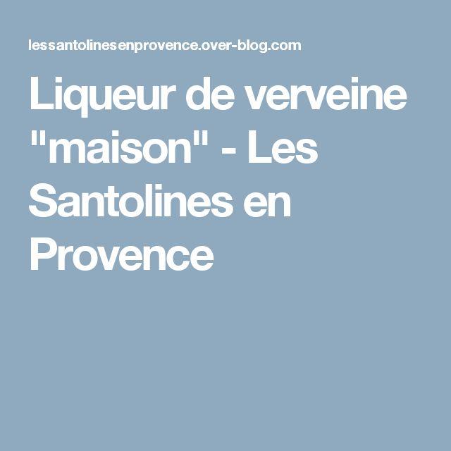 """Liqueur de verveine """"maison"""" - Les Santolines en Provence"""