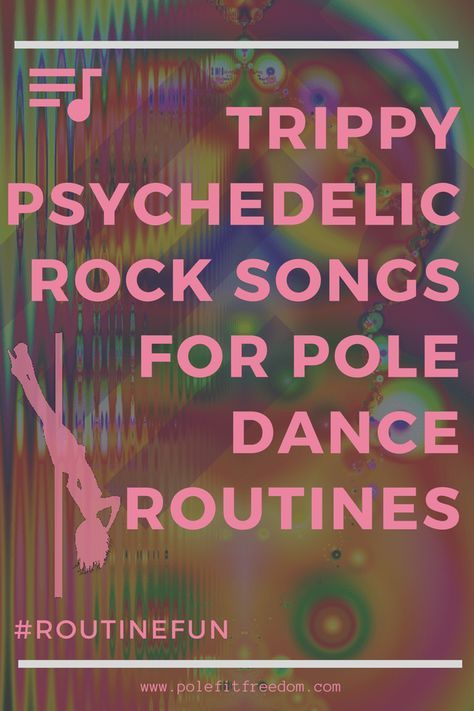 Psychedelic Rock Songs For Pole Dance Routines #RoutineFun #PoleDancing #Fitness #Psychedelic