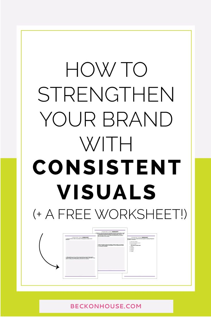 How To Strengthen Your Brand With Consistent Visuals