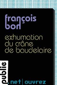 http://www.publie.net/fr/ebook/9782814503670/exhumation-du-crane-de-baudelaire
