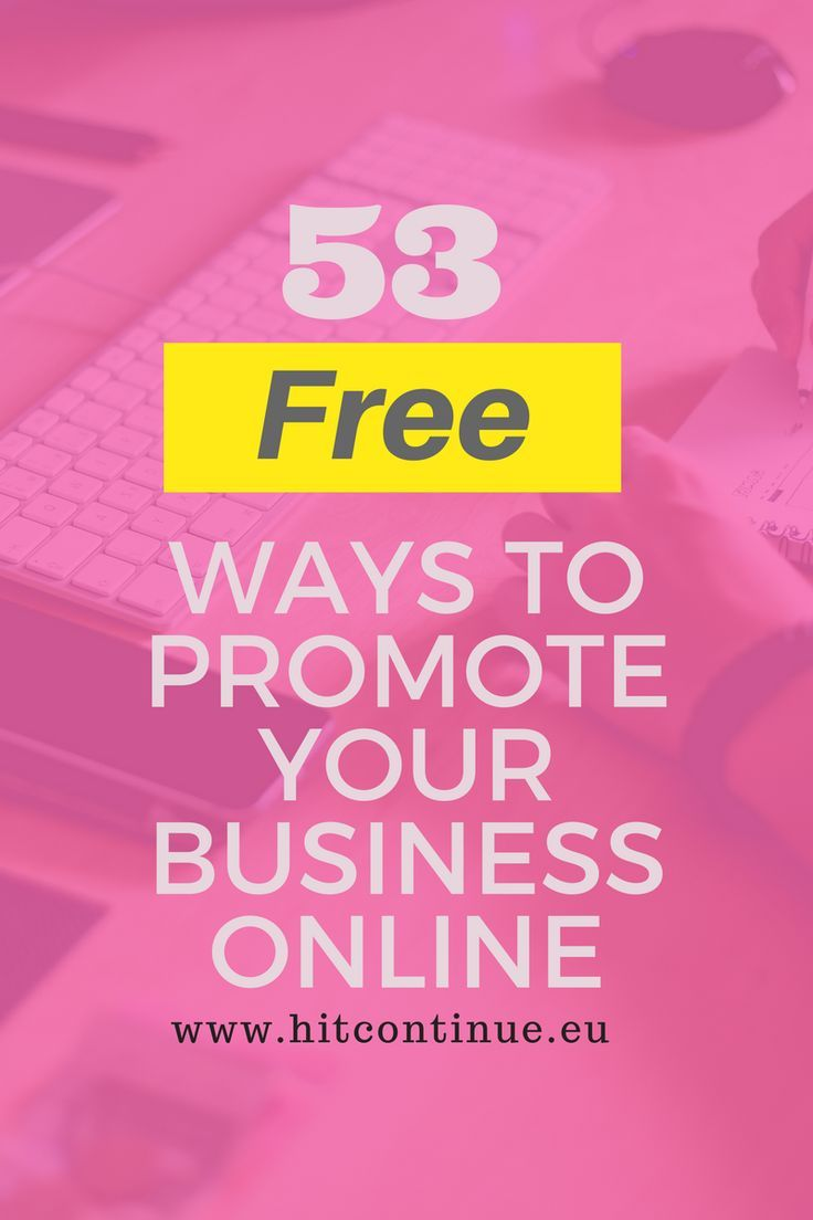 53 Free Ways To Promote Your Business Online Online Business
