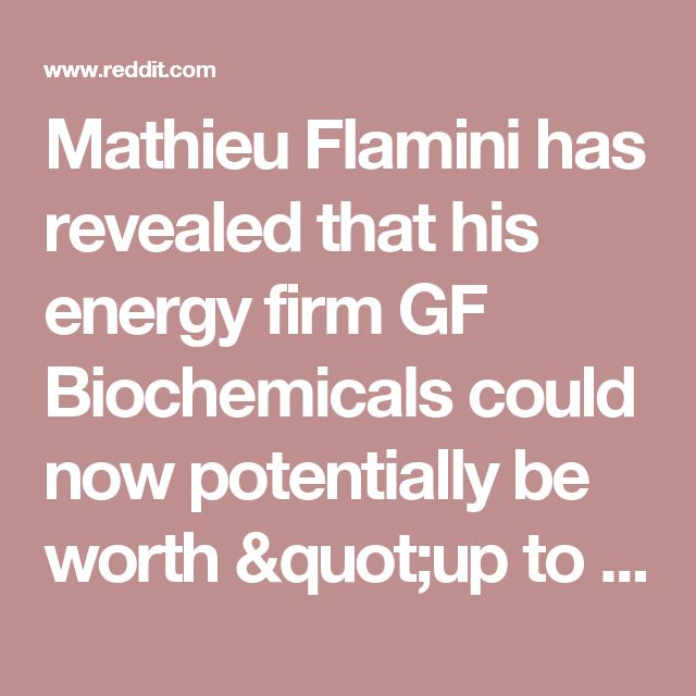 "Mathieu Flamini has revealed that his energy firm GF Biochemicals could now potentially be worth ""up to £20billion"". : Gunners"