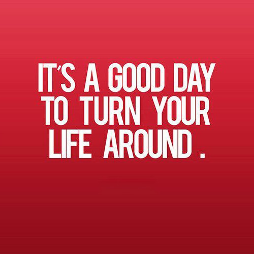 209.: Turn, Inspiration, Life, Good Day, Quotes, Weight Loss, Quit Smoking, Motivation, Loss Story