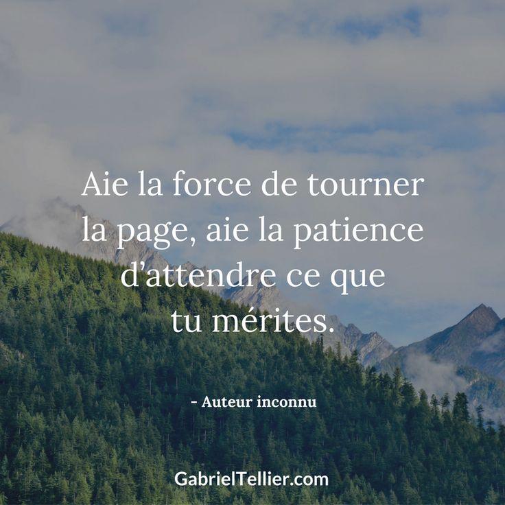 Aie la force de tourner la page, aie la patience d'attendre ce que tu mérites. #citation #citationdujour #proverbe #quote #frenchquote #pensées #phrases #french #français