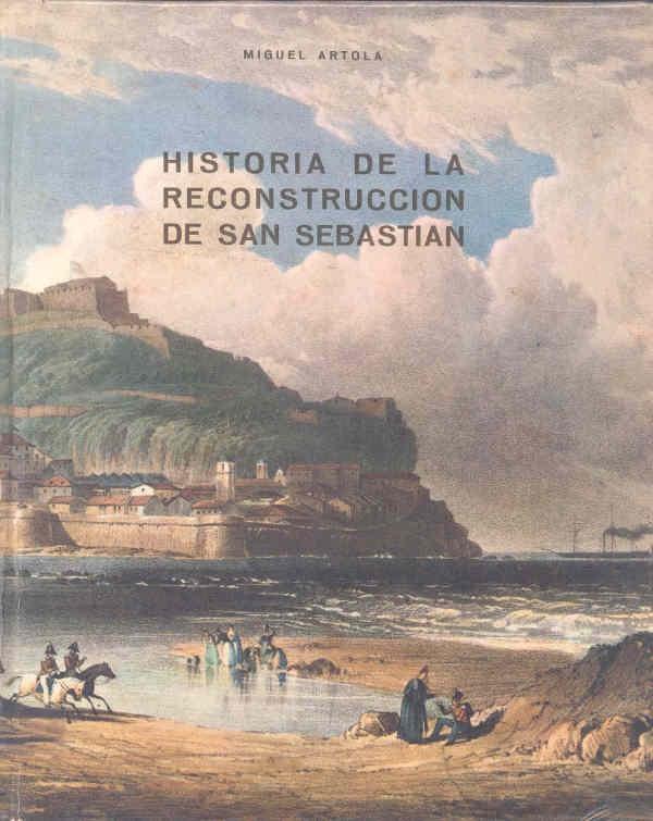 Historia de la reconstrucción de San Sebastián, Miguel Artola