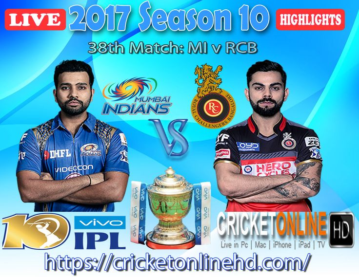 #IPL2017 Today's Match: Mumbai Indians v Royal Challengers Bangalore Watch It #LIVE Or Full #REPLAY In #HD at https://cricketonlinehd.com #IPL10 #VivoIPL #MIvRCB #RPSvGL Comment Who Will Win #MI #RCB & #RPS #GL Cricket Online HD