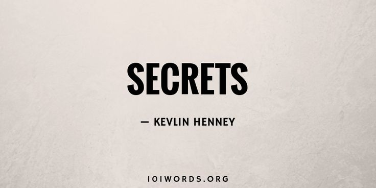 Secrets: a drabble-and-a-penny published with 101 Words