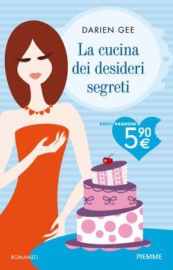 Darien Gee, La cucina dei desideri segreti, Edizioni Piemme (2013)