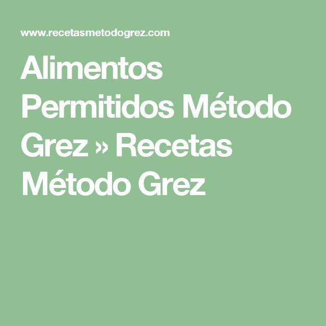 Alimentos Permitidos Método Grez » Recetas Método Grez