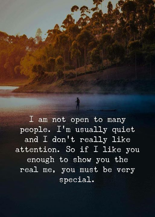 I am not open to many people. Im usually quiet.. via (http://ift.tt/2EbjafM)