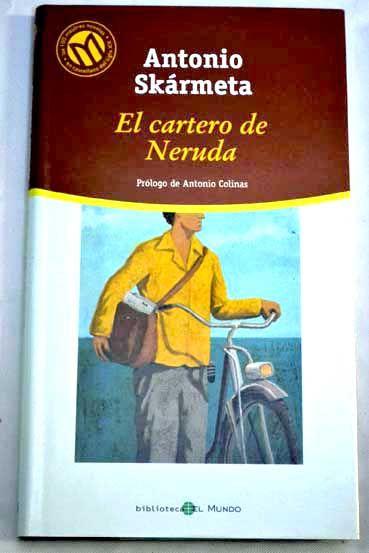 """""""El cartero de Neruda"""" de Antonio Skármeta"""