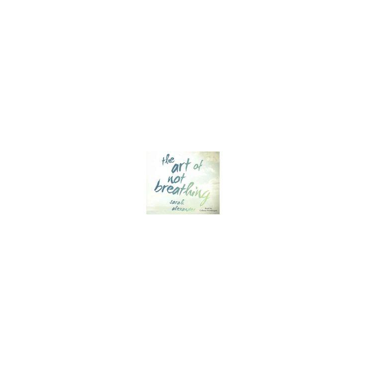 art of not breathing (MP3-CD) (Sarah Alexander)