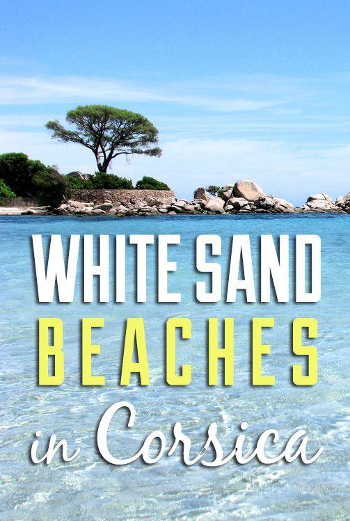Corsica's Most Beautiful White Sand Beaches   TravelGeekery