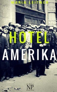 Maria Leitner: Hotel Amerika