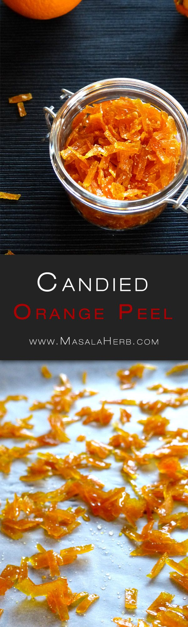 Quick Candied Orange Peel Recipe - How to make candied Orange Peel [DIY] - Add candied orange peel to sweet baked good and treats or dip into choclate to enjoy every bite #masalaherb #DIY #orange #candy www.masalaherb.com