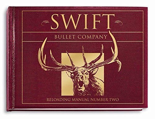 Swift Bullet Company Reloading Manual Number Two by Swift Bullet Company. Swift Bullet Company Reloading Manual Number Two.