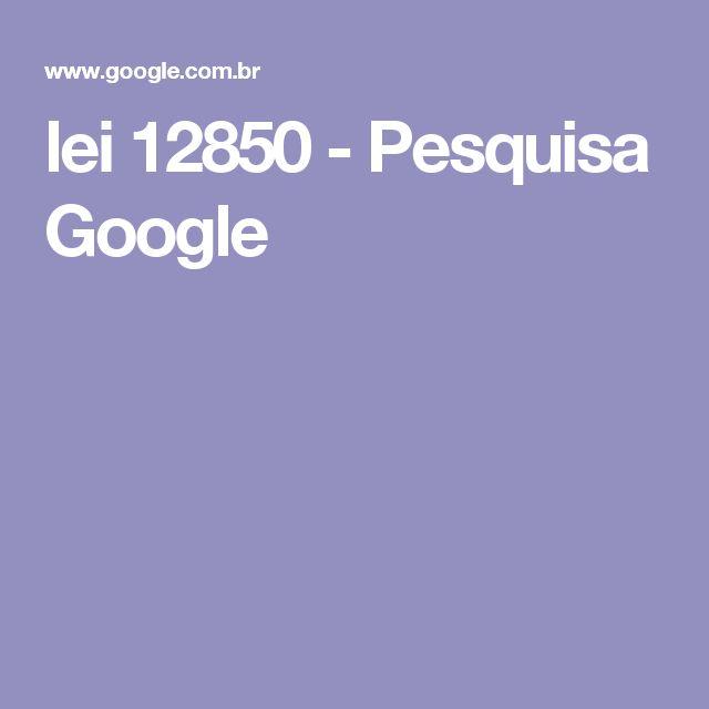 lei 12850 - Pesquisa Google