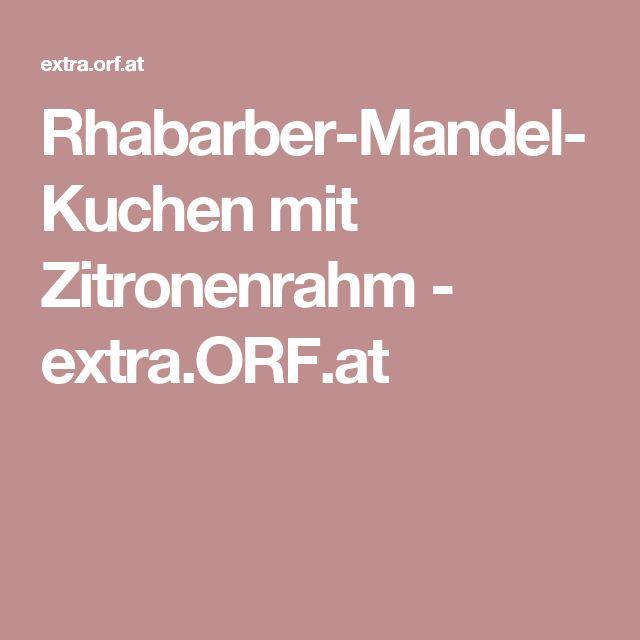 Rhabarber-Mandel-Kuchen mit Zitronenrahm - extra.ORF.at
