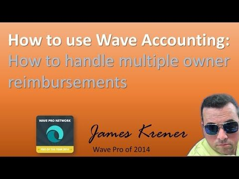 How to use Wave Accounting: How to handle multiple owner reimbursements - YouTube